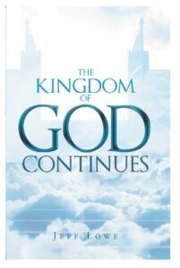 The Kingdom of God Continues, the book by Jeff Lowe